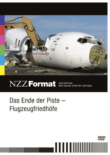 Fliegen Ende (Das Ende der Piste - Flugzeugfriedhöfe - NZZ Format)