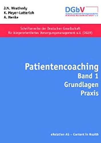 Patientencoaching: Band 1 Grundlagen, Praxis