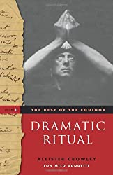 The Best of the Equinox, Vol. 2: Dramatic Ritual by Aleister Crowley (2013-02-01)