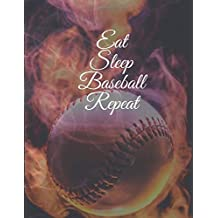 Eat Sleep Baseball Repeat: Blank Lined Notebook Journal Paperback 8.5X11 po: Eat Sleep Baseball Repeat: Baseball Themed Notebook Gift for Baseball Lovers Paperback