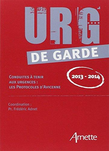 Urg' de garde : Conduites à tenir aux urgences : les protocoles d'Avicenne par Frédéric Adnet, Collectif