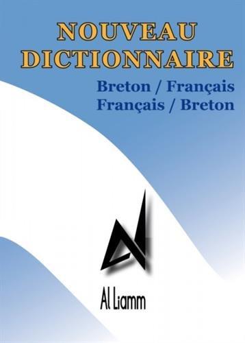 Nouveau Dictionnaire Breton-Français/Français-Breton par Al Liamm
