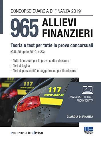 Concorso Guardia di Finanza 2019. 965 allievi finanzieri. Teoria e test per tutte le prove concorsuali