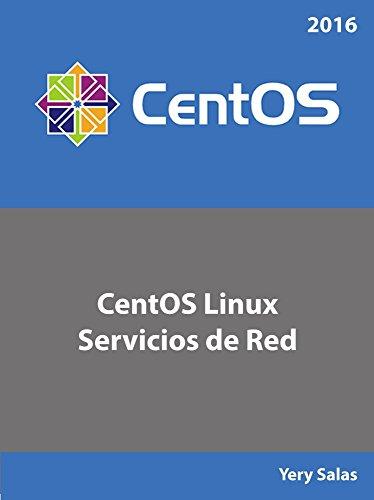 CentOS Linux Servicios de Red: Versiones 6 y 7 por Yery Salas