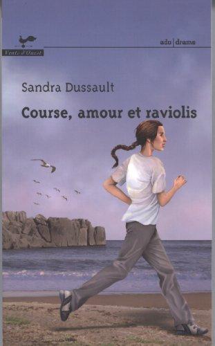 Course, Amour et Raviolis par Dussault Sandra