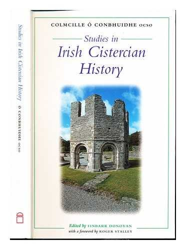 Studies in Irish Cistercian history / Colmcille O Conbhuidhe ; edited by Finbarr Donovan ; and with a foreword by Roger Stalley