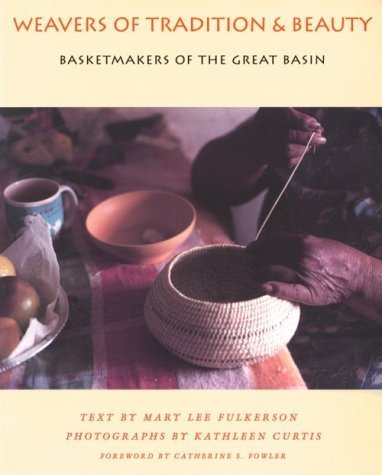 Weavers Of Tradition And Beauty: Basketmakers Of The Great Basin by Mary Lee Fulkerson (1995-09-01) par Mary Lee Fulkerson; Kathleen Curtis;