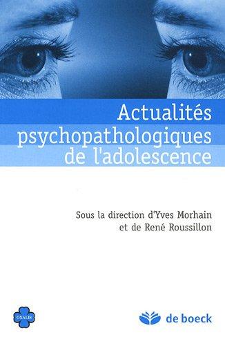 Actualités psychopathologiques de l'adolescence