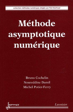 Méthode asymptotique numérique par Bruno Cochelin, Noureddine Damil, Michel Potier-Ferry