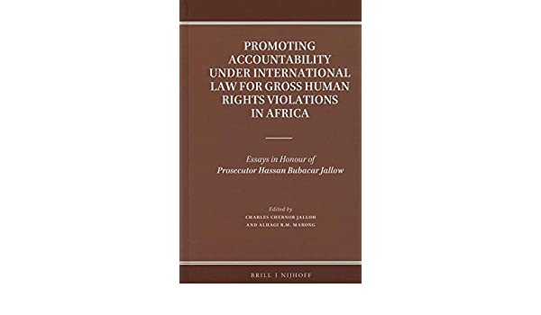 Essays Topics In English Buy Promoting Accountability Under International Law For Gross Human Rights  Violations In Africa Essays In Honour Of Prosecutor Hassan Bubacar Jallow  Book  E Business Essay also Business Studies Essays Buy Promoting Accountability Under International Law For Gross Human  Essay Tips For High School