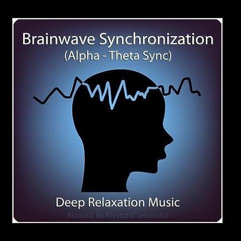Brainwave Synchronization (Alpha - Theta Sync) & Deep Relaxation Music by Binaural (2009-09-30)