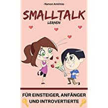 Smalltalk lernen: für Einsteiger, Anfänger und Introvertierte