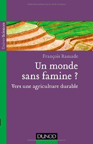 Un monde sans famine ? Vers une agriculture durable de François Ramade (19 mars 2014) Broché