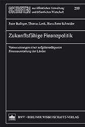 Zukunftsfähige Finanzpolitik: Voraussetzungen einer aufgabenadäquaten Finanzausstattung der Länder (Schriften zur öffentlichen Verwaltung und öffentlichen Wirtschaft)