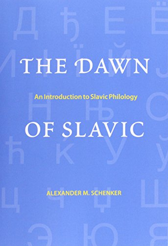 The Dawn of Slavic: An Introduction to Slavic Philology