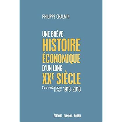 Une brève histoire économique d'un long XXe siècle (ESSAI)