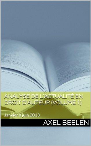 Analyse de l'actualité en droit d'auteur (Volume 1) (Actualités en droit d'auteur)