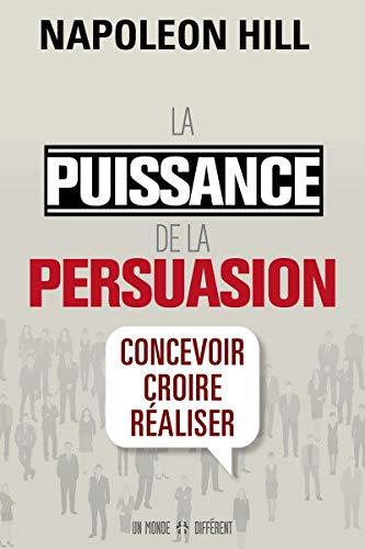 La puissance de la persuasion (édition revue) par Napoleon Hill