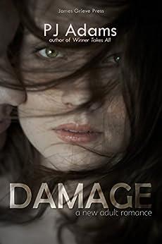 Damage: A New Adult romance by [Adams, PJ]