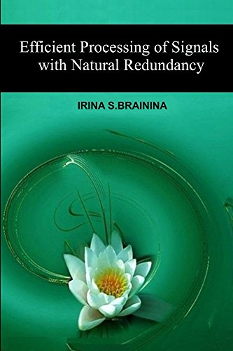Efficient Processing of Signals with Natural Redundancy: Efficient Processing of Signals with Natural Redundancy (English Edition) (Arch Natural)
