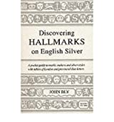 [(Hall Marks on English Silver)] [ By (author) John Bly ] [March, 2008]