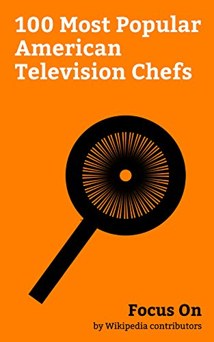 d5d37ed95 Focus On: 100 Most Popular American Television Chefs: Anthony Bourdain, Guy  Fieri,