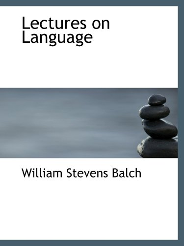 Lectures on Language: As Particularly Connected with English Grammar