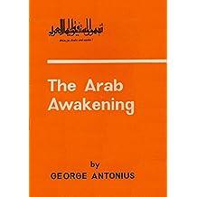 The Arab Awakening: The Story Of The Arab National Movement (English Edition)