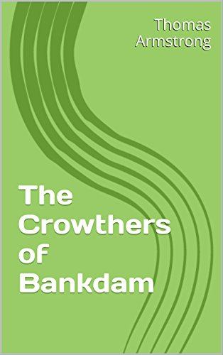 The Crowthers of Bankdam (The Crowther Chronicles Book 1)