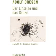 Adolf Dresen - Der Einzelne und das Ganze: Zur Kritik der Marxschen Ökonomie (Recherchen 93)