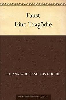 Faust Eine Tragödie von [von Goethe, Johann Wolfgang]