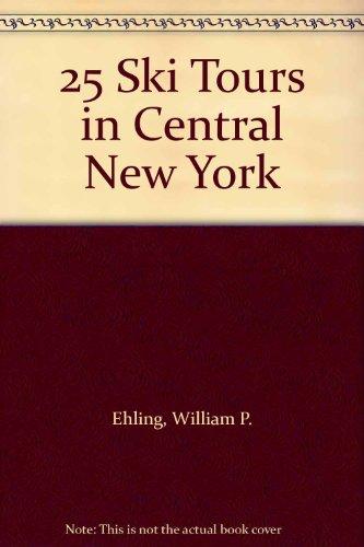 25 Ski Tours in Central New York por William P. Ehling