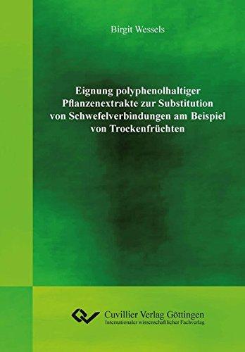 Eignung polyphenolhaltiger Pflanzenextrakte zur Substitution von Schwefelverbindungen am Beispiel von Trockenfrüchten