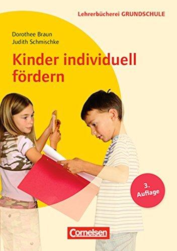 Kinder individuell f??rdern: Lernwege gestalten. F??rderdiagnostik, F??rderpl??ne, F??rderkonzepte. F??r die Klassen 1 bis 4 by Judith Schmischke (2008-02-06)