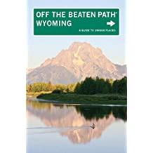 Wyoming Off the Beaten Path: A Guide to Unique Places (Off the Beaten Path Series) (English Edition)