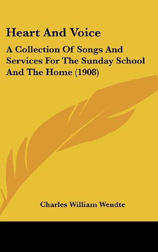 Heart and Voice: A Collection of Songs and Services for the Sunday School and the Home (1908)