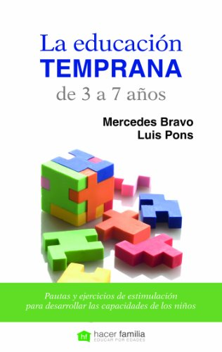 La educación temprana de 3 a 7 años (Hacer Familia) por Mercedes Bravo