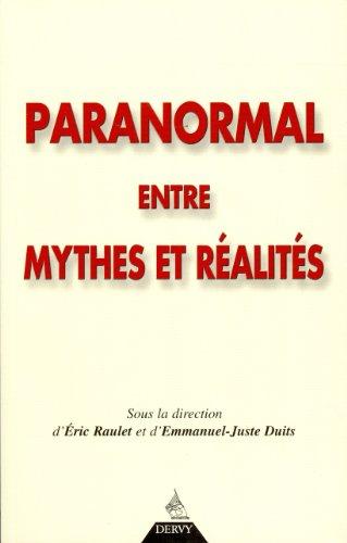 Paranormal entre mythes et réalités : Actes du Symposium CENCES, Paris, novembre 2000
