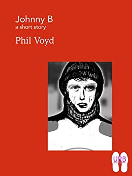 Johnny B: a short story (Soles Series of Stories Book 9) by [Voyd, Phil]