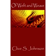 Of Weft and Weave: Out of Castle Dica on a quest to save the realm (Dica Series Book 2)