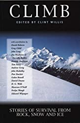 Climb: Stories Of Survival From Rock, Snow And Ice (Adrenaline) by C Willis (2001-03-12)