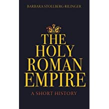 4: The Holy Roman Empire, Volume IV, Parts 1 and 2: A Short History