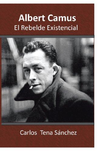 Albert Camus, El Rebelde Existencial por Carlos Tena Sanchez
