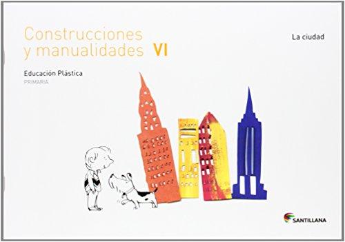CUADERNO CONSTRUCCIONES Y MANUALIDADES VI LA CIUDAD 6 PRIMARIA - 9788468018300 por Aa.Vv.