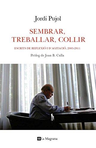 Sembrar, treballar, collir (ORIGENS) (Catalan Edition) por Jordi Pujol