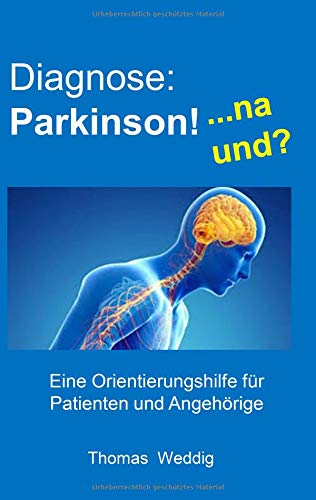 Diagnose: Parkinson! ... na und?