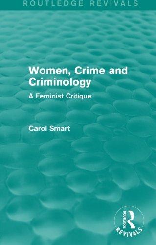 Women, Crime and Criminology (Routledge Revivals): A Feminist Critique