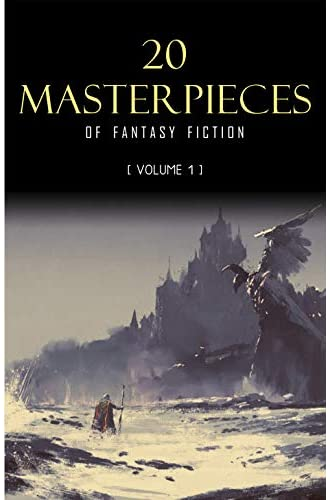 20 Masterpieces of Fantasy Fiction Vol. 1: Peter Pan, Alice in Wonderland, The Wonderful Wizard of Oz, Tarzan of the Apes……
