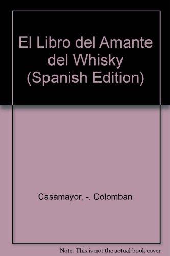 El Libro del Amante del Whisky par PIERRE ; COLOMBANI, MARI CASAMAYOR