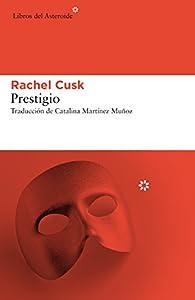 Prestigio par Rachel Cusk
